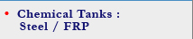 Chemical Tanks : Steel / FRP