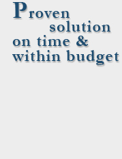 Proven solution on time & within budget